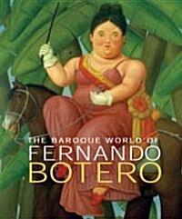 The Baroque World of Fernando Botero (Hardcover)