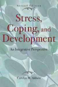 Stress, coping, and development : an integrative perspective 2nd ed