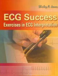 ECG success : exercises in ECG interpretation