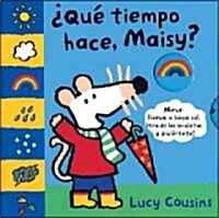 Que Tiempo Hace Maisy? / Maisys Wonderful Weather Book (Hardcover, INA, LTF, Translation)