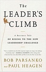 Leader's Climb: A Business Tale of Rising to the New Leadership Challenge (Hardcover)