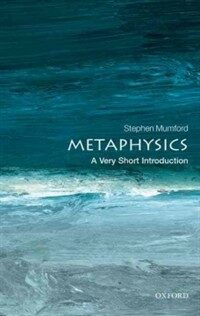Metaphysics: A Very Short Introduction (Paperback)