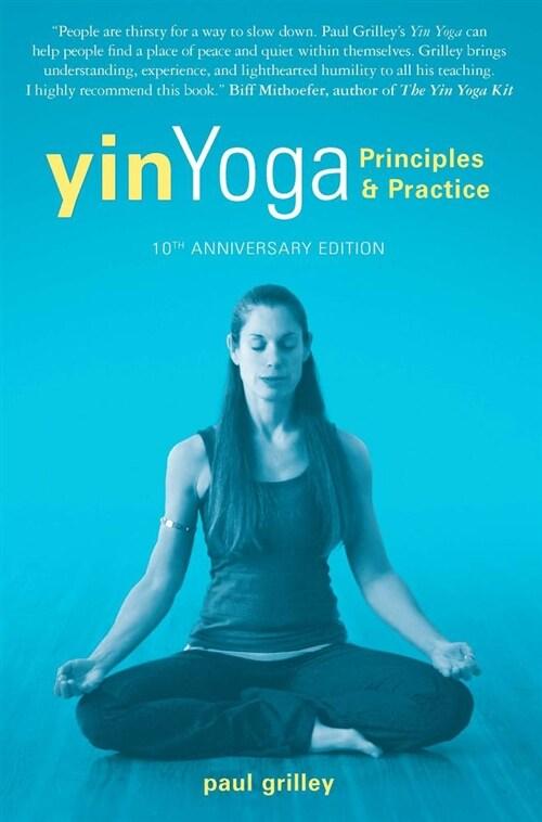 [중고] Yin Yoga: Principles and Practice -- 10th Anniversary Edition (Paperback, 10, Tenth Anniversa)