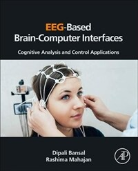 EEG-based brain-computer interfaces : cognitive analysis and control applications