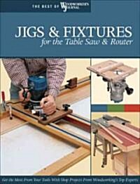 Jigs & Fixtures for the Table Saw & Router (Paperback)