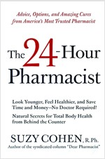 The 24-Hour Pharmacist: Advice, Options, and Amazing Cures from America's Most Trusted Pharmacist (Paperback)