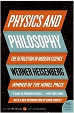 Physics and Philosophy: The Revolution in Modern Science (Paperback)