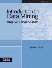 Introduction to data mining : using SAS Enterprise Miner