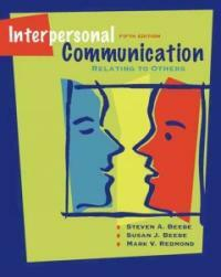 Interpersonal communication : relating to others 5th ed