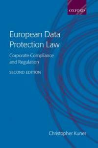 European data protection law : corporate compliance and regulation 2nd ed