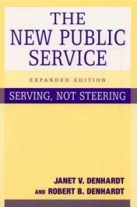 The new public service : serving, not steering Expanded ed