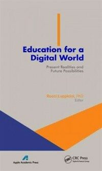 Education for a digital world : present realities and future possibilities
