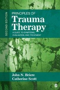 Principles of trauma therapy : a guide to symptoms, evaluation, and treatment 2nd ed