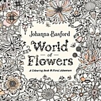 World of Flowers : A Colouring Book and Floral Adventure (Paperback)