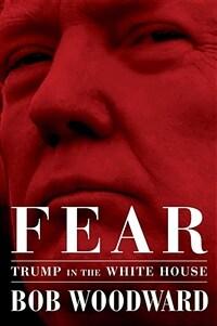 Fear : Trump in the White House - '공포: 백악관의 트럼프' (Hardcover, 영국판)