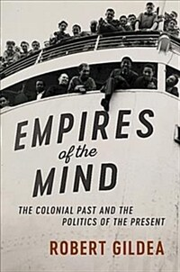 Empires of the Mind : The Colonial Past and the Politics of the Present (Hardcover)