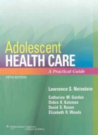 Adolescent health care : a practical guide 5th ed