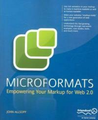 Microformats : empowering your markup for Web 2.0