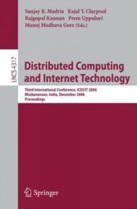 Distributed computing and internet technology : third international conference, ICDCIT 2006, Bhubaneswar, India, December 20-23, 2006 : proceedings