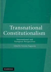Transnational constitutionalism : international and European models