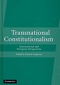 Transnational Constitutionalism : International and European Perspectives (Hardcover)