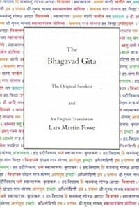 The Bhagavad Gita: The Original Sanskrit and an English Translation (Paperback)