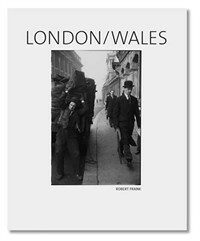 Robert Frank: London/Wales (Hardcover)