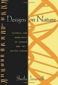 Designs on Nature: Science and Democracy in Europe and the United States (Paperback)