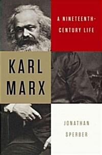 Karl Marx: A Nineteenth-Century Life (Hardcover, Deckle Edge)