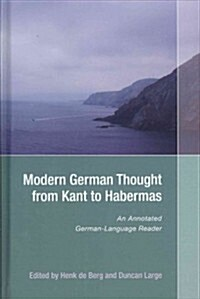 Modern German Thought from Kant to Habermas: An Annotated German-Language Reader (Hardcover, New)