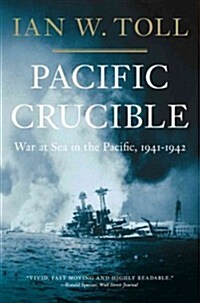 Pacific Crucible: War at Sea in the Pacific, 1941-1942 (Paperback)