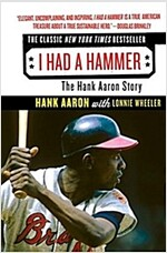I Had a Hammer: The Hank Aaron Story (Paperback)