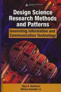 Design science research methods and patterns : innovating information and communication technology
