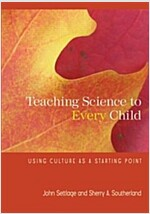 Teaching Science to Every Child : Using Culture as a Starting Point (Paperback)