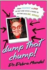 Dump That Chump! (Paperback)