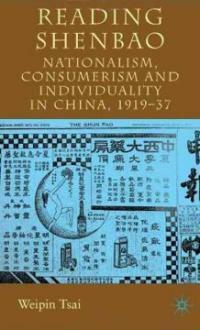 Reading Shenbao : nationalism, consumerism and individuality in China 1919-37