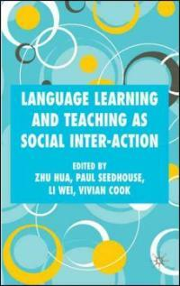 Language learning and teaching as social interaction