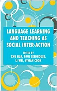 Language Learning and Teaching as Social Inter-action (Hardcover)