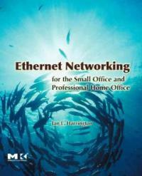 Ethernet networking for the small office and professional home office [electronic resource]