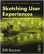 Sketching User Experiences: Getting the Design Right and the Right Design (Paperback)