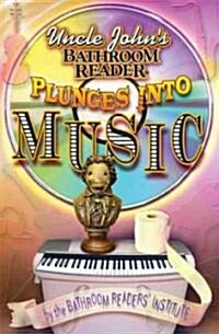 Uncle Johns Bathroom Reader Plunges into Music (Paperback)