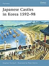 Japanese Castles in Korea 1592-98 (Paperback)