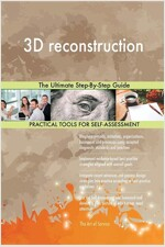 3D Reconstruction the Ultimate Step-By-Step Guide (Paperback)