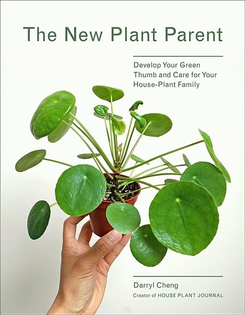 New Plant Parent: Develop Your Green Thumb and Care for Your House-Plant Family (Paperback)