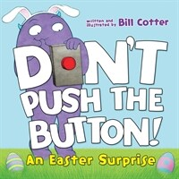 Don't Push the Button!: An Easter Surprise (Board Books)