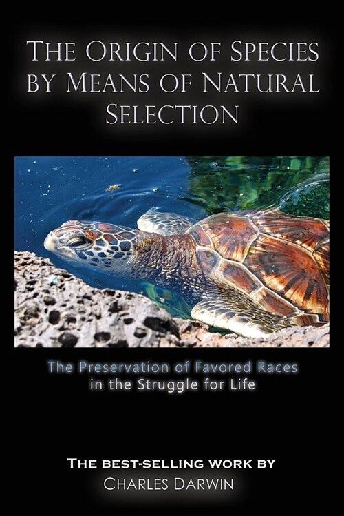 The Origin of Species by Means of Natural Selection: The Preservation of Favored Races in the Struggle for Life (Paperback)