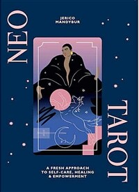 Neo Tarot : A fresh approach to self-care, healing & empowerment (Hardcover)