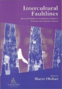 Intercultural faultlines: research models in translation studies I : textual and cognitive aspects