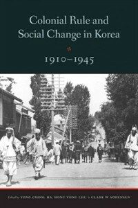 Colonial rule and social change in Korea, 1910-1945