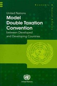 United Nations Model Double Taxation Convention between developed and developing countries [2011 revision]